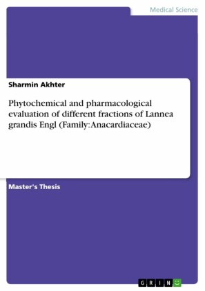 Phytochemical and pharmacological evaluation of different fractions of Lannea grandis Engl (Family: Anacardiaceae)
