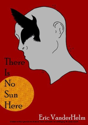 There Is No Sun Here