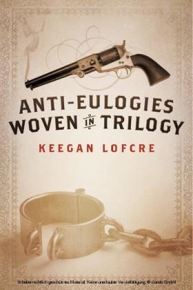 Anti-Eulogies Woven in Trilogy