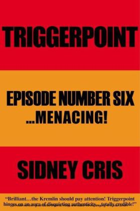 Triggerpoint Episode Number Six... Menacing!