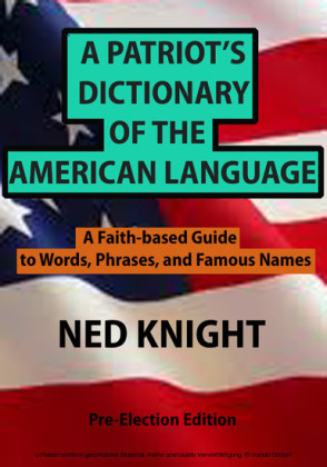 A Patriot's Dictionary of the American Language