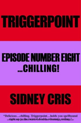 Triggerpoint Episode Number Eight...Chilling!