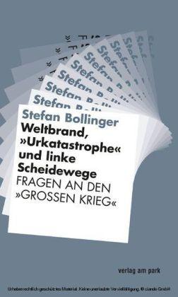 """Weltbrand, """"Urkatastrophe"""" und linke Scheidewege"""