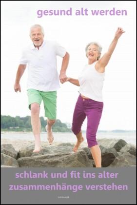 gesund alt werden