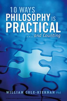 10 Ways Philosophy is Practical . . . and Counting