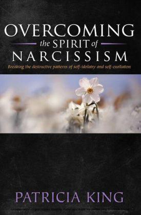 Overcoming the Spirit of Narcisissm
