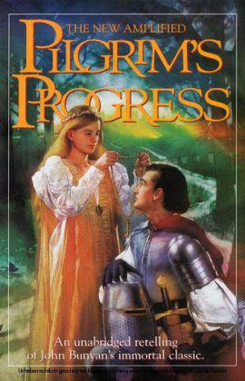 The Pilgrim's Progress: Amplified Version