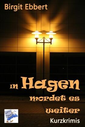 In Hagen mordet es weiter