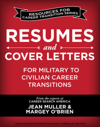 Resumes and Cover Letters for Military to Civilian Career Transitions