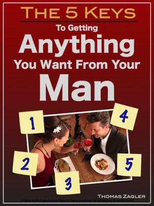 The 5 Keys to Getting Anything You Want From Your Man