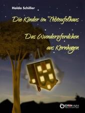 Die Kinder im Tobteufelhaus / Das Wunderpferdchen aus Kornhagen