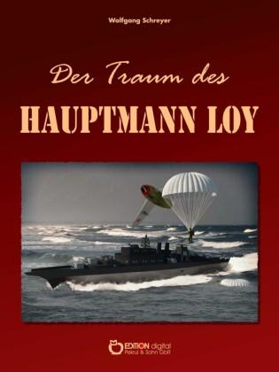 Der Traum des Hauptmann Loy