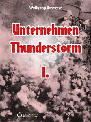 Unternehmen Thunderstorm, Band 1