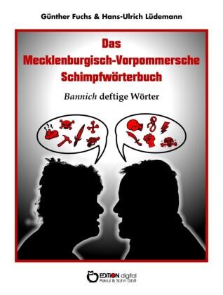 Das Mecklenburgisch-Vorpommersche Schimpfwörterbuch