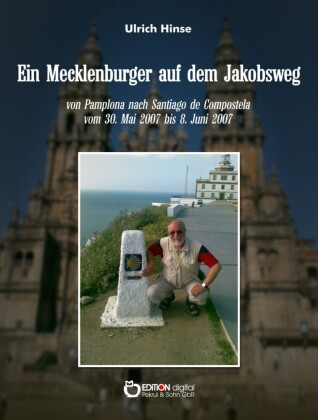 Ein Mecklenburger auf dem Jakobsweg