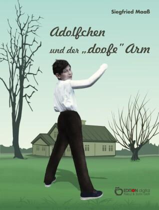 Adolfchen und der 'doofe' Arm