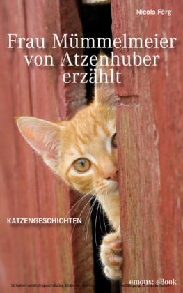 Frau Mümmelmeier von Atzenhuber erzählt
