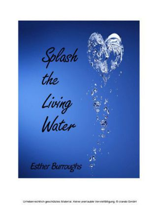 Splash the Living Water