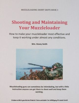 Shooting and Maintaining Your Muzzleloader
