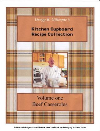 Gregg R. Gillespie's Kitchen Cupboard Recipe Collection
