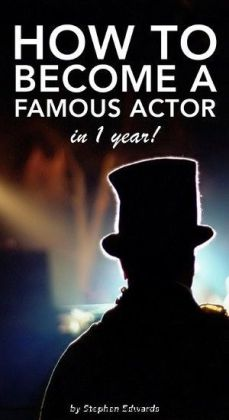 How to Become a Famous Actor - in 1 Year