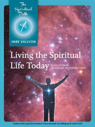 Living The Spiritual Life Today
