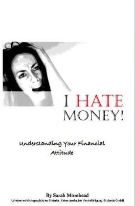 I HATE Money!