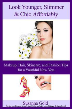 Look Younger, Slimmer & Chic Affordably