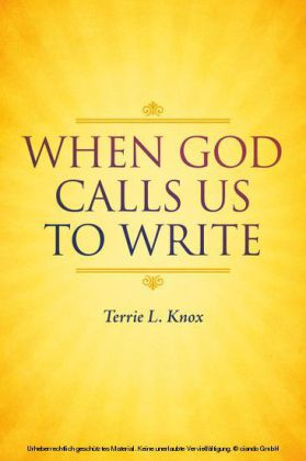 When God Calls Us To Write