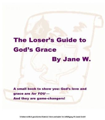 The Loser's Guide to God's Grace