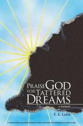 Praise God for Tattered Dreams