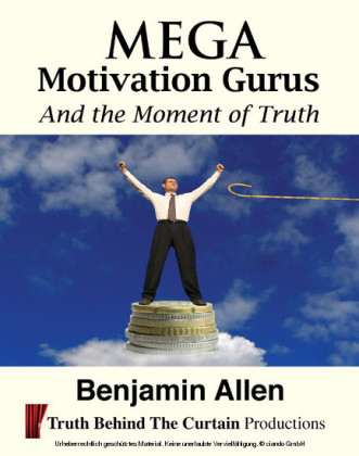 Mega Motivation Gurus and the Moment of Truth