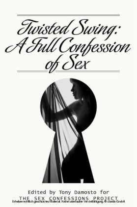 Twisted Swing: A Full Confession of Sex