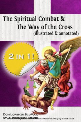 The Spiritual Combat & The Way of the Cross (illustrated & annotated)