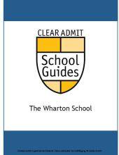 Clear Admit School Guide: The Wharton School