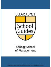 Clear Admit School Guide: The Kellogg School of Management