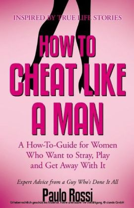 How To Cheat Like A Man