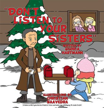Don't Listen to Your Sisters