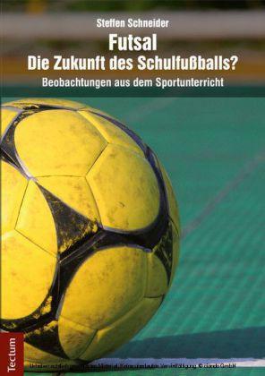 Futsal - die Zukunft des Schulfußballs?