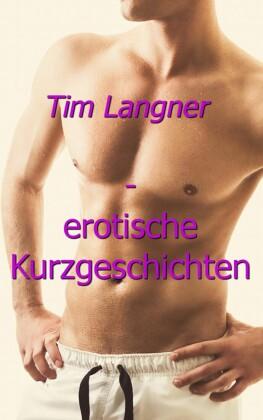 Tim Langner - erotische Kurzgeschichten