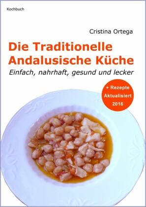 Die Traditionelle Andalusische Küche