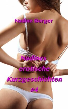 Nadines erotische Kurzgeschichten. Bd.4