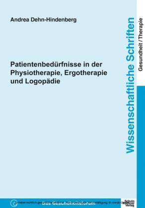 Patientenbedürfnisse in der Physiotherapie, Ergotherapie und Logopädie
