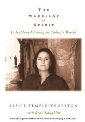 The Marriage of Spirit: Enlightened Living in Today's World