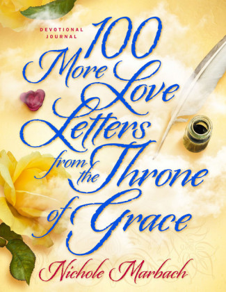100 More Love Letters from the Throne of Grace