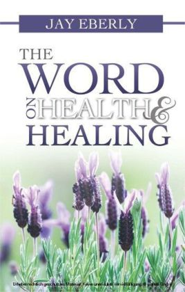 The Word on Health and Healing