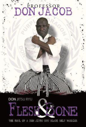Don Jitsu Ryu Flesh and Bone