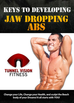 Keys to Developing Jaw Dropping Abs
