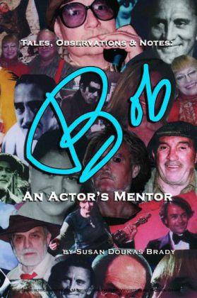 Tales, Observations & Notes: BOB An Actor's Mentor