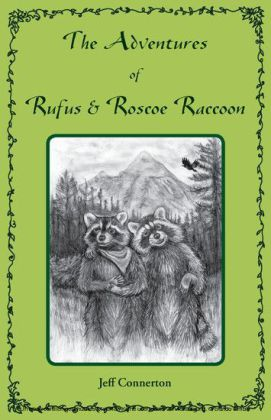 The Adventures of Rufus and Roscoe Raccoon